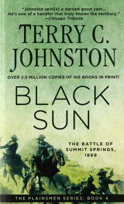 Black Sun: The Battle of Summit Springs, 1869 (The Plainsmen Series), TERRY C. JOHNSTON