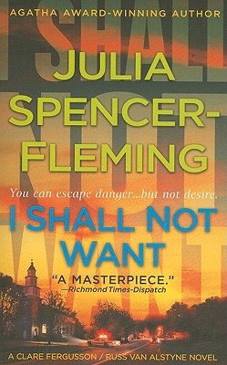 I Shall Not Want (Clare Fergusson/Russ Van Alstyne Mysteries), Spencer-Fleming, Julia