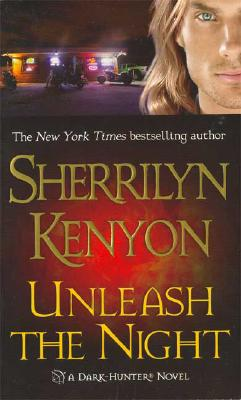 Unleash the Night (Dark-Hunter, Book 9), Sherrilyn Kenyon