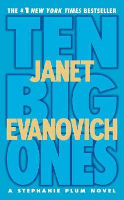 Ten Big Ones (Stephanie Plum, No. 10) (Stephanie Plum Novels), Evanovich, Janet