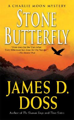 Stone Butterfly (Charlie Moon Mysteries), JAMES D. DOSS