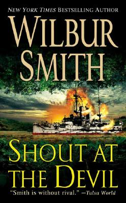 Shout at the Devil, WILBUR SMITH