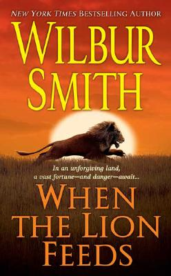When the Lion Feeds, WILBUR SMITH