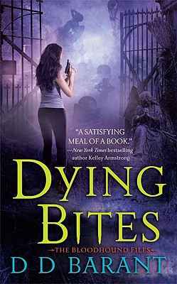 Dying Bites (The Bloodhound Files, Book 1), DD Barant