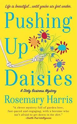 Pushing Up Daisies (Dirty Business Mysteries), Rosemary Harris