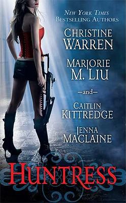 Huntress, Christine Warren, Marjorie M. Liu, Caitlin Kittredge, Jenna Maclaine