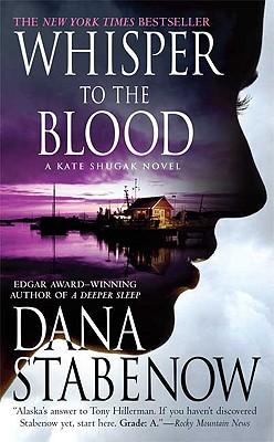 Whisper to the Blood: A Novel (Kate Shugak Novels), DANA STABENOW