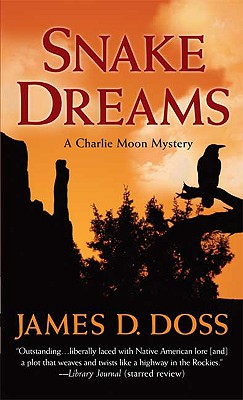 Snake Dreams (Charlie Moon Mysteries), James D. Doss