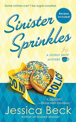 Sinister Sprinkles: A Donut Shop Mystery (Donut Shop Mysteries), Jessica Beck