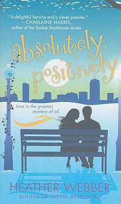 Absolutely, Positively: A Lucy Valentine Novel, Heather Webber