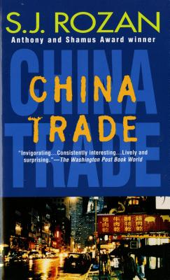 China Trade (A Bill Smith/Lydia Chin Novel), S. J. Rozan