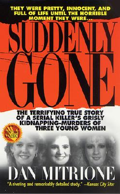 Image for Suddenly Gone: The Terrifying True Story of a Serial Killer's Grisly Kidnapping-