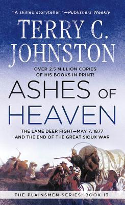 Ashes of Heaven (The Plainsmen Series), TERRY C. JOHNSTON