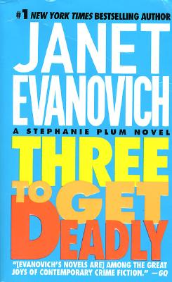 Three To Get Deadly (A Stephanie Plum Novel), Janet Evanovich
