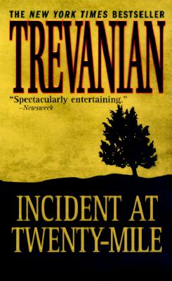 Incident at Twenty-Mile, Trevanian