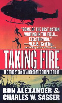Image for Taking Fire: The True Story of a Decorated Chopper Pilot