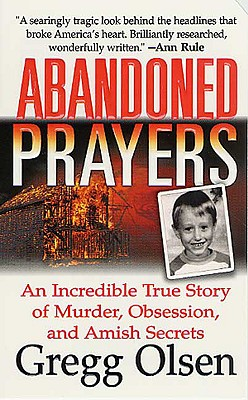 Image for Abandoned Prayers: The Incredible True Story of Murder, Obsession and Amish Secrets (St. Martin's True Crime Library)