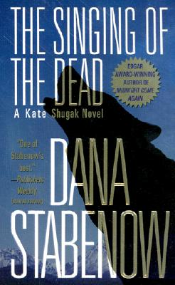 Singing of the Dead, DANA STABENOW