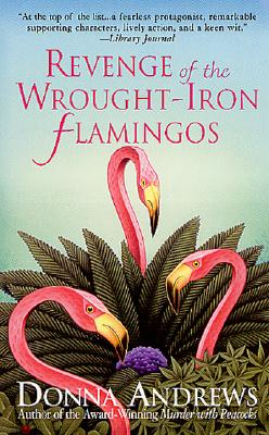 Revenge of the Wrought-Iron Flamingos, DONNA ANDREWS
