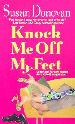 Knock Me Off My Feet, Susan Donovan
