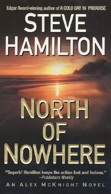 North of Nowhere: An Alex McKnight Novel (Alex McKnight Novels), Hamilton, Steve