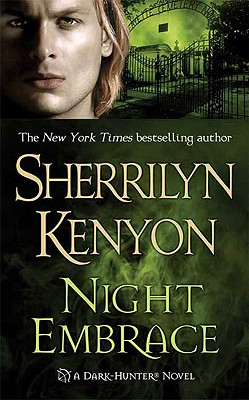 Night Embrace (A Dark-Hunter Novel), Sherrilyn Kenyon