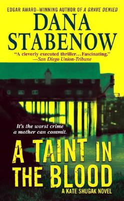 A Taint in the Blood: A Kate Shugak Novel (Kate Shugak Novels), Dana Stabenow
