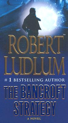 The Bancroft Strategy: A Novel, Ludlum, Robert