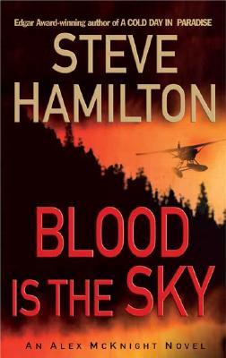 Image for Blood Is the Sky: An Alex McKnight Mystery (Alex McKnight Mysteries)