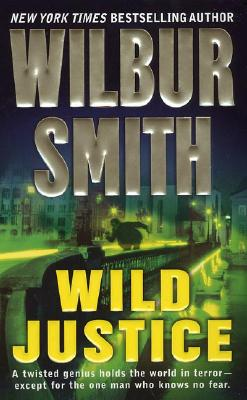 """Wild Justice, """"Smith, Wilbur"""""""