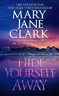 Hide Yourself Away, MARY JANE CLARK