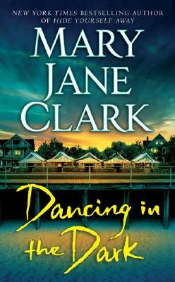 Dancing in the Dark, MARY JANE CLARK