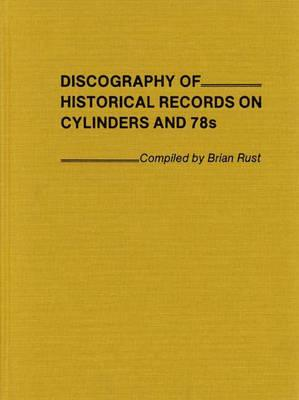 Image for Discography of Historical Records on Cylinders and 78s.