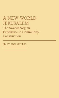 Image for New World Jerusalem: The Swedenborgian Experience in Community Construction