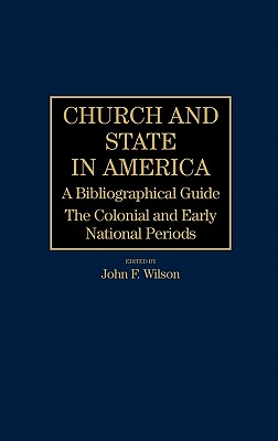 Image for Church and State in America: The Colonial and Early National Periods