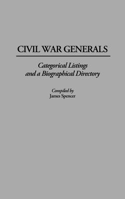 Image for Civil War Generals: Categorical Listings and a Biographical Directory