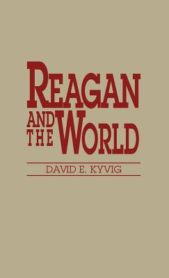 Image for Reagan and the World: (Contributions in American History)
