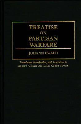 Treatise on Partisan Warfare (Contributions in Military Studies, Number 116)