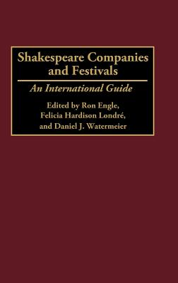 Image for Shakespeare Companies and Festivals: An International Guide
