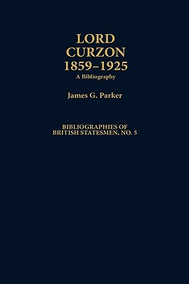 Lord Curzon 1859 - 1925. A Bibliography
