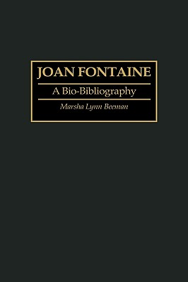 Joan Fontaine: A Bio-Bibliography (Bio-Bibliographies in the Performing Arts), Beeman, Marsha L