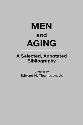 Image for Men and Aging: A Selected, Annotated Bibliography (Bibliographies and Indexes in Gerontology)