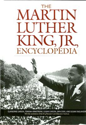The Martin Luther King, Jr., Encyclopedia, Carson, Clayborne; Armstrong, Tenisha H.; Carson, Susan A.; Cook, Erin K.; Englander, Susan