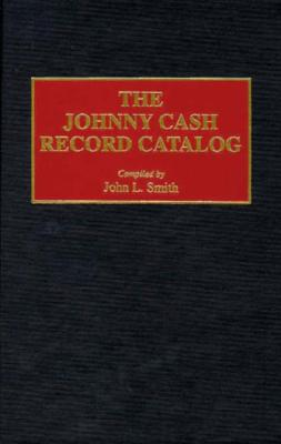 Image for The Johnny Cash Record Catalog (Music Reference Collection)