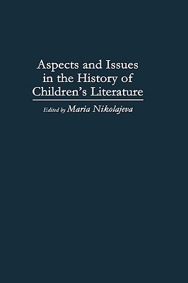 Image for Aspects and Issues in the History of Children's Literature: (Contributions to the Study of World Literature)