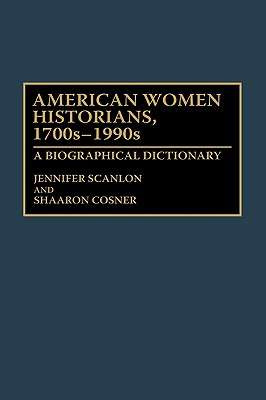 Image for American Women Historians, 1700s-1990s: A Biographical Dictionary