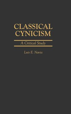 Image for Classical Cynicism: A Critical Study (Contributions in Philosophy)