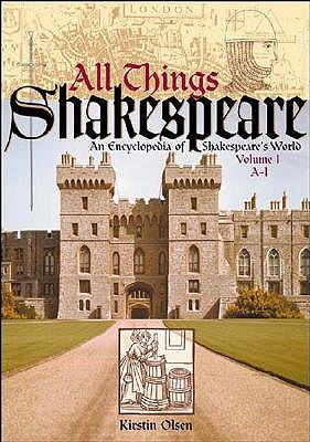 Image for All Things Shakespeare: An Encyclopedia of Shakespeare's World [Two Volumes]