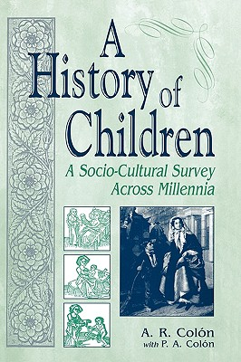 Image for A History of Children: A Socio-Cultural Survey Across Millennia