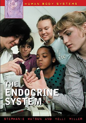 The Endocrine System (Human Body Systems), Stephanie Watson  (Author)